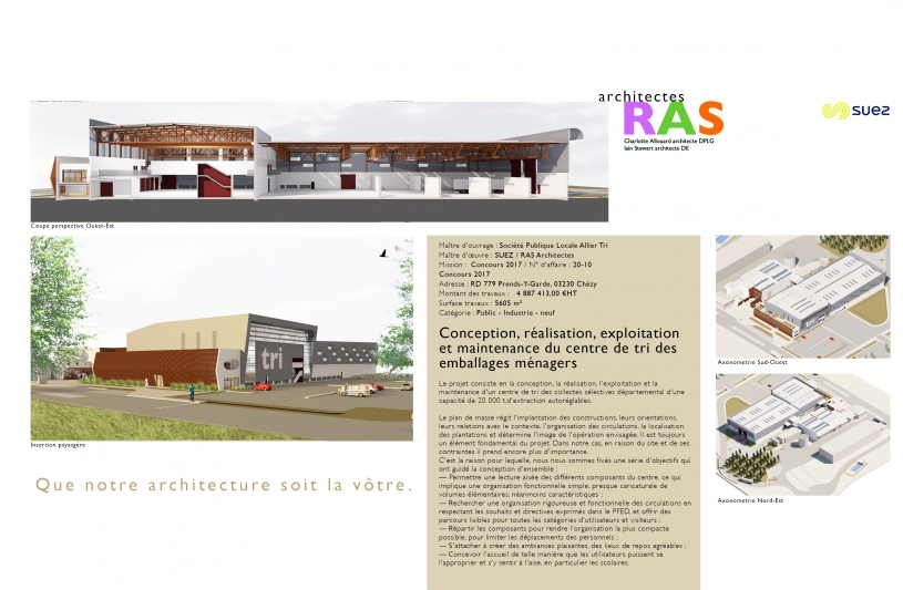 Le projet consiste en la conception, la réalisation, l'exploitation et la maintenance d'un centre de tri.