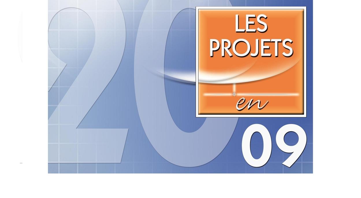 LES PROJETS EN 2009.